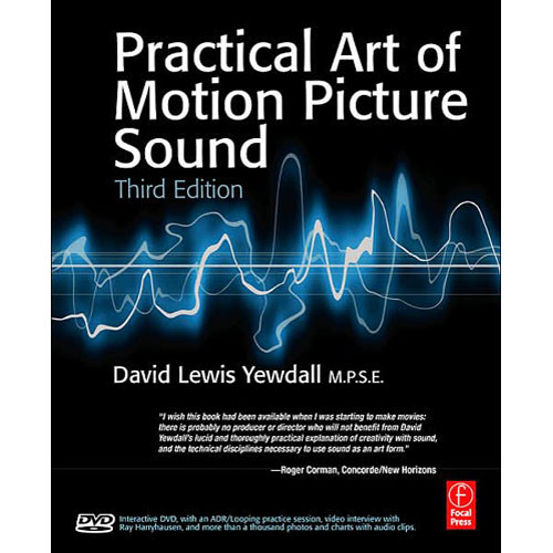 Focal Press Book/DVD: The Practical Art of Motion Picture Sound, 3rd Edition by David Yewdall