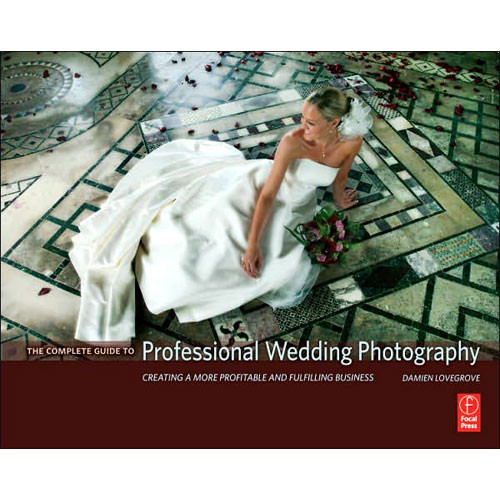 Focal Press Book: The Complete Guide to Professional Wedding Photography