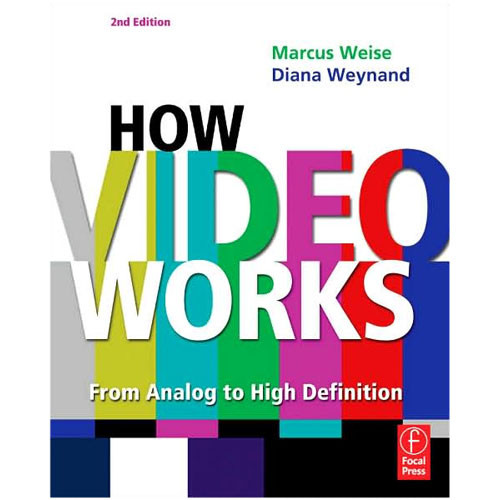 Focal Press Book: How Video Works: From Analog to High Definition (2nd Edition, Paperback)