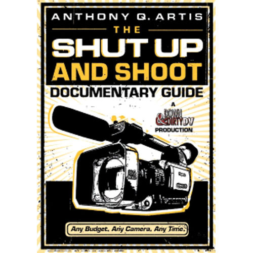 Focal Press Book/DVD: The Shut Up and Shoot Documentary Guide