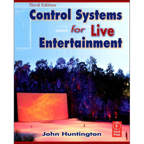 Focal Press Book: Control Systems for Live Entertainment, Third Edition