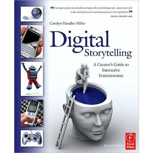 Focal Press Digital Storytelling, 2nd Edition