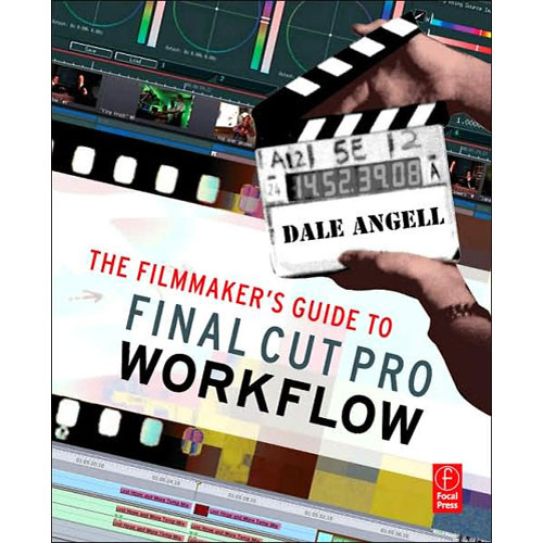 Focal Press Book: The Filmmaker's Guide to Final Cut Pro Workflow