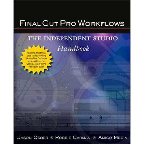 Focal Press Final Cut Pro Workflows: The Independent Studio Handbook
