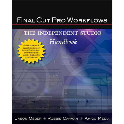 Focal Press Final Cut Pro Workflows: The Independent Studio Handbook