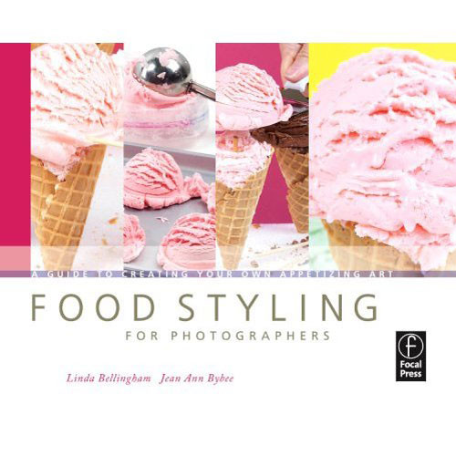 Focal Press Book: Food Styling for Photographers: A Guide to Creating Your Own Appetizing Art