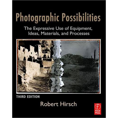 Focal Press Book: Photographic Possibilities, 3rd Edition by Robert Hirsch