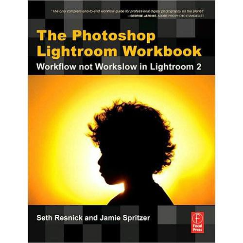 Focal Press Book: The Photoshop Lightroom Workbook by Seth Resnick, Jamie Spritzer
