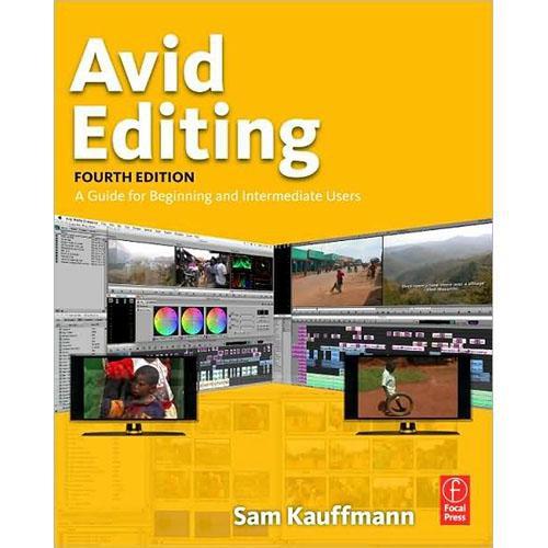 Focal Press Avid Editing, Fourth Edition Paperback Tutorial