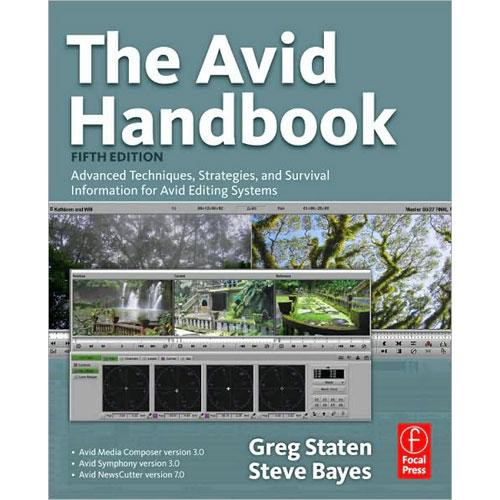 Focal Press Book: The Avid Handbook: Advanced Techniques, Strategies, and Survival Information for Avid Editing Systems (5th Edition)