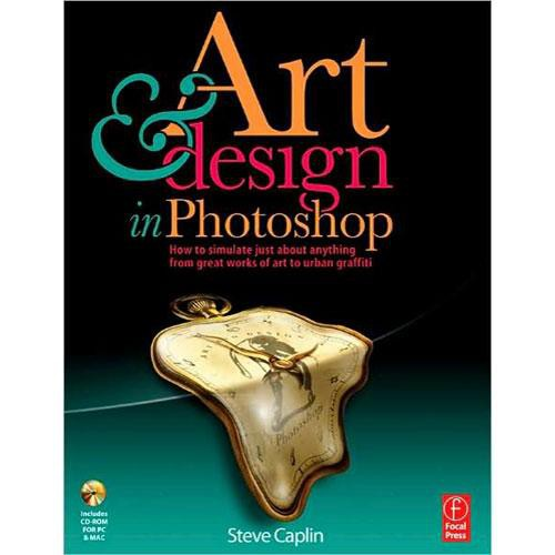 Focal Press Book/CD: Art & Design in Photoshop by Steve Caplin