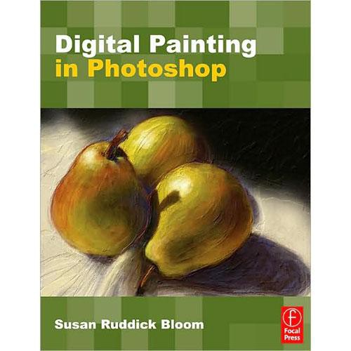 Focal Press Book: Digital Painting in Photoshop by Susan Ruddick Bloom