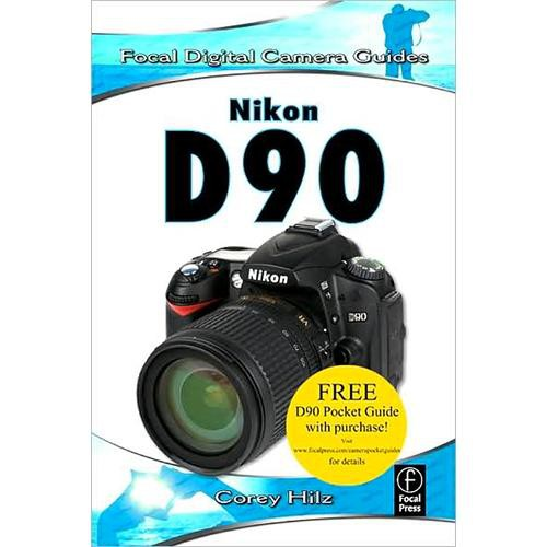 Focal Press Book: NIkon D90 by Corey Hilz