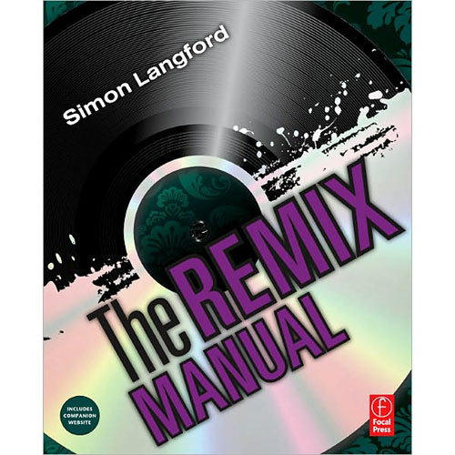 Focal Press Book: The Remix Manual, 1st edition