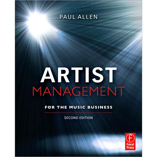 Focal Press Book: Artist Management for the Music Business, 2nd Edition