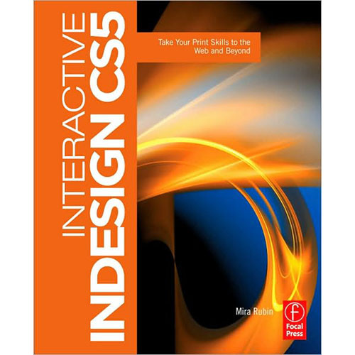 Focal Press Book: Interactive InDesign CS5: Take Your Print Skills to the Web and Beyond