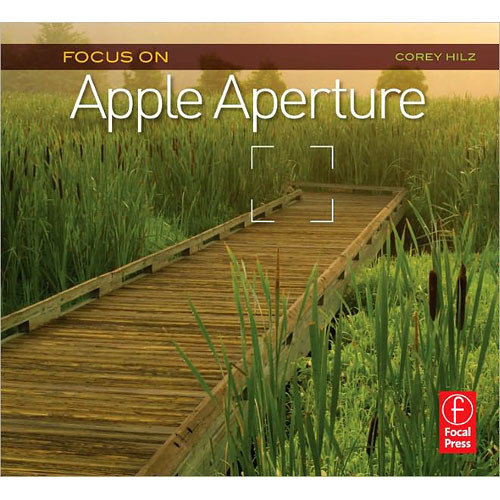 Focal Press Book: Focus On Apple Aperture: Focus On the Fundamentals