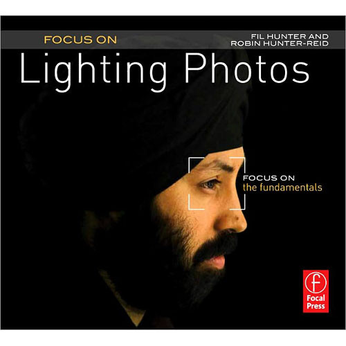 Focal Press Book: Focus On Lighting Photos: Focus on the Fundamentals (Focus On Series)