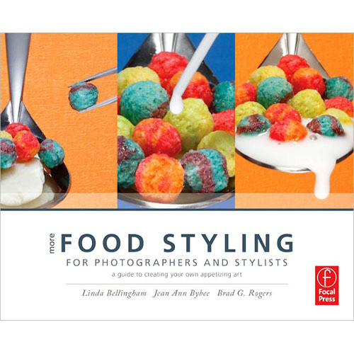 Focal Press Book: More Food Styling for Photographers & Stylists: A Guide to Creating Your Own Appetizing Art