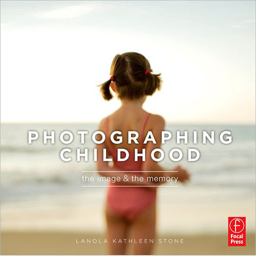 Focal Press Book: Photographing Childhood: The Image and the Memory (Paperback)