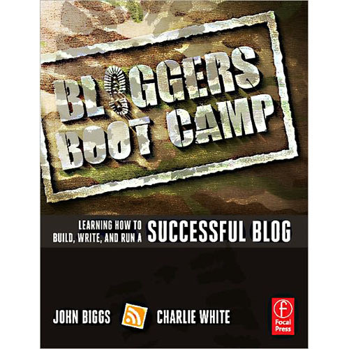 Focal Press Book: Bloggers Boot Camp, 1st Edition