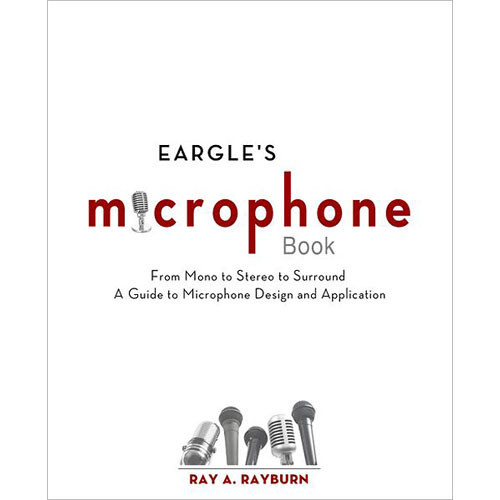 Focal Press Book: Eargle's Microphone Book (3rd Edition)