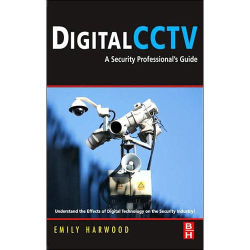 Focal Press Book:  Digital CCTV by Emily Harwood