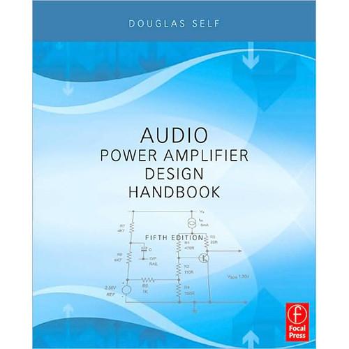 Focal Press Book: Audio Power Amplifier Design Handbook, 5th ed by Douglas Self
