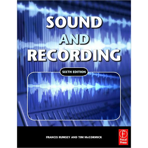 Focal Press Book: Sound and Recording by Francis Rumsey, Tim McCormick