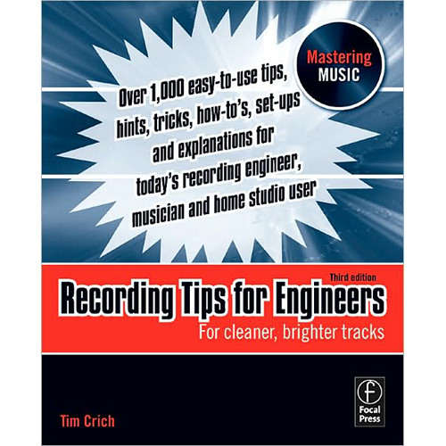 Focal Press Book: Recording Tips for Engineers by Tim Crich