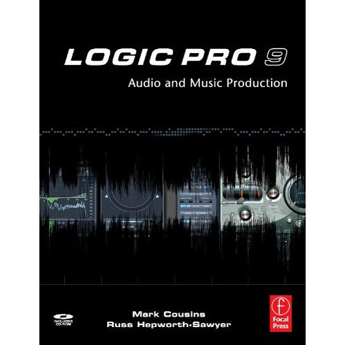 Focal Press Book: Logic Pro 9 by Mark Cousins, Russ Hepworth-Sawyer