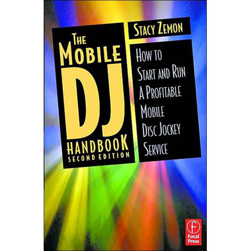 Focal Press Book: The Mobile DJ Handbook, 2nd Edition by Stacy Zemon