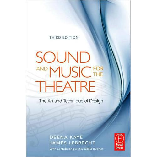 Focal Press Book:  Sound and Music for the Theatre (3rd Edition) by Deena Kaye & James LeBrecht