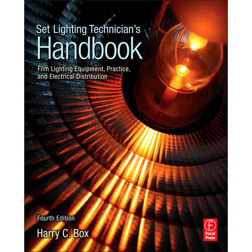 Focal Press Book: Set Lighting Technician's Handbook: Film Lighting Equipment, Practice, & Electrical Distribution (Fourth Edition)