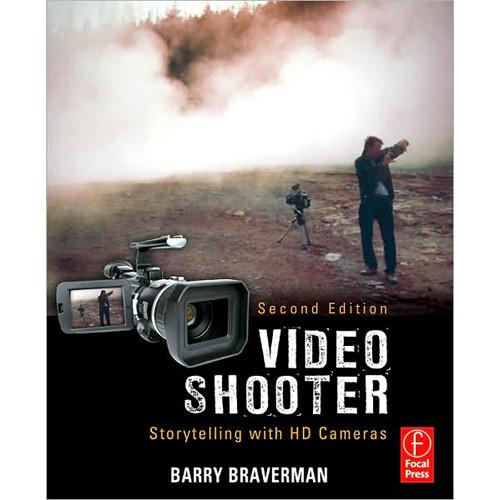 Focal Press Book: Video Shooter by Barry Braverman