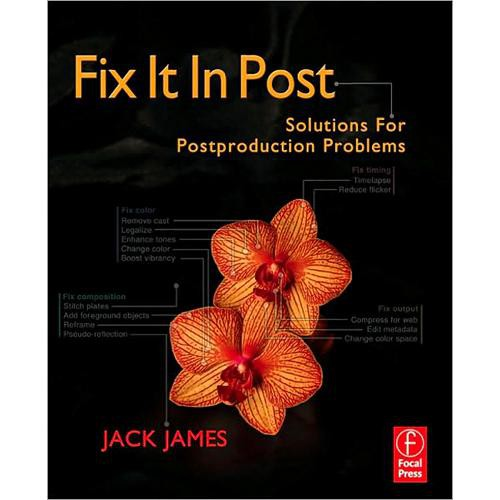 Focal Press Fix It In Post by Jack James