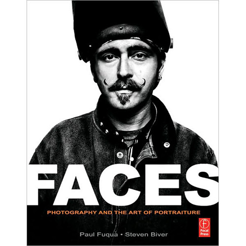 Focal Press Book: Faces: Photography and the art of Portraiture by Steven Biver, Paul Fuqua
