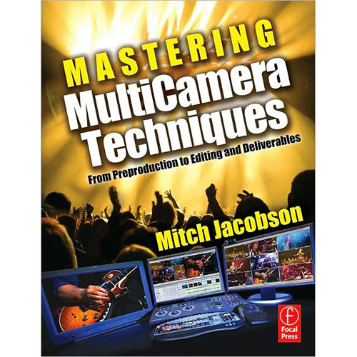 Focal Press Book: Mastering MultiCamera Techniques by Mitch Jacobson