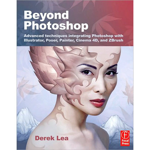 Focal Press Book: Beyond Photoshop by Derek Lea