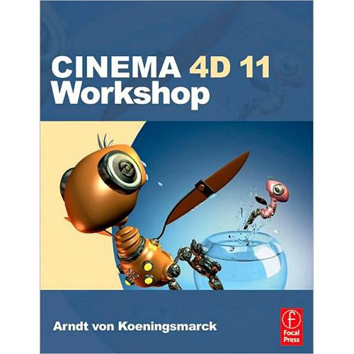 Focal Press Book:  Cinema 4D 11 Workshop by Arndt von Koenigsmarck