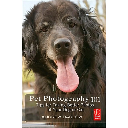 Focal Press Book: Pet Photography 101: Tips for Taking Better Photos of Your Dog or Cat