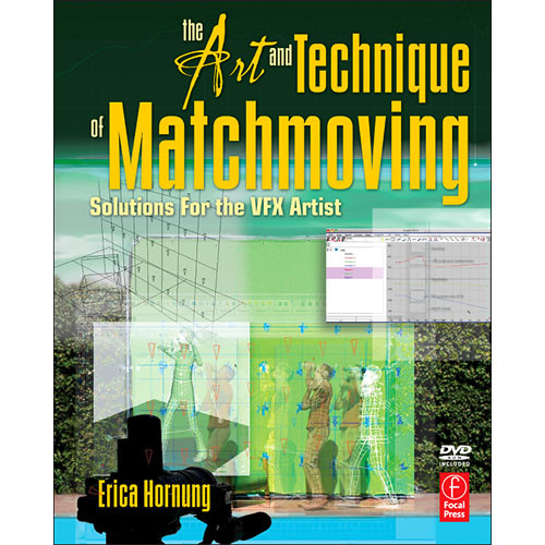 Focal Press Book/DVD: The Art and Technique of Matchmoving by Erica Hornung