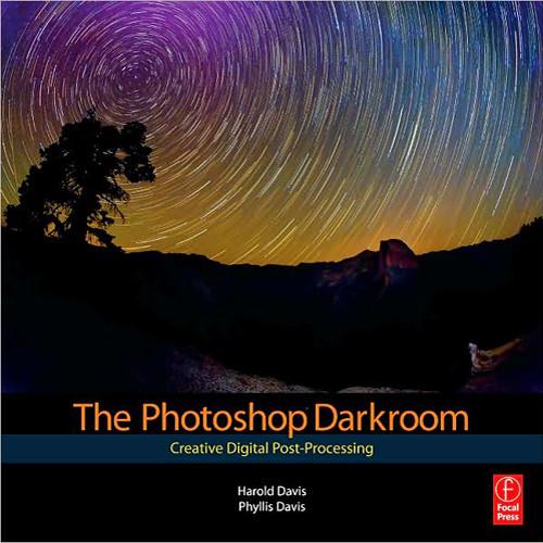 Focal Press Book: The Photoshop Darkroom by Harold Davis, Phyllis Davis