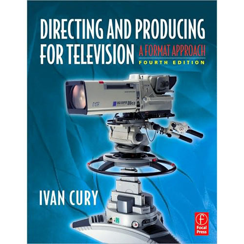 Focal Press Book: Directing and Producing for Television: A Format Approach (4th Edition, Paperback)