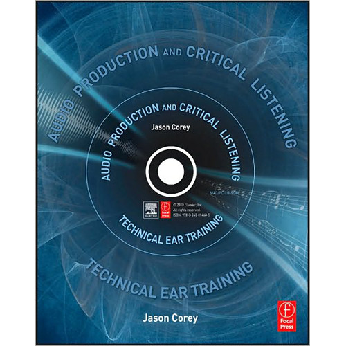 Focal Press Book/CD-ROM: Audio Production and Critical Listening by Jason Corey