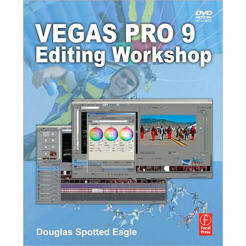 Focal Press Vegas Pro 9 Editing Workshop