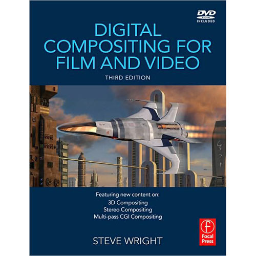Focal Press Book: Digital Compositing for Film and Video (3rd Edition)