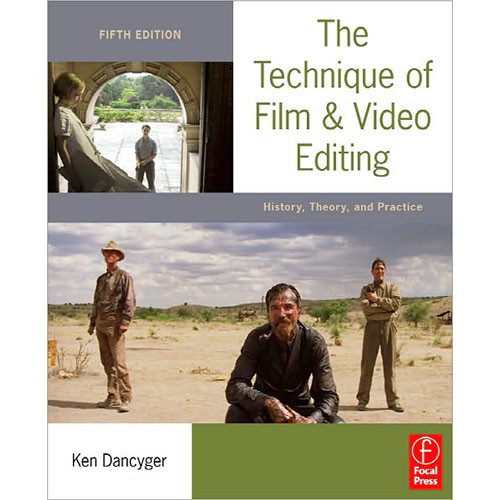 Focal Press Book: The Technique of Film and Video Editing by Ken Dancyger