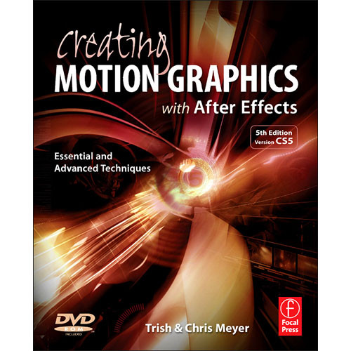 Focal Press Creating Motion Graphics with After Effects (5th Edition)