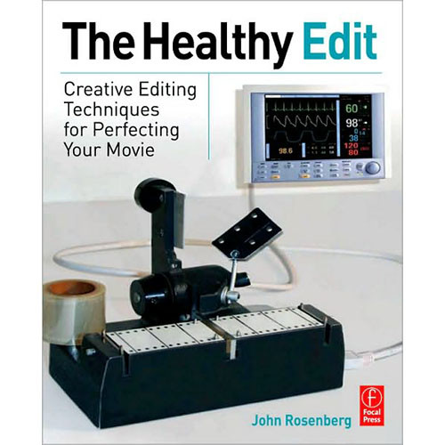 Focal Press Book: The Healthy Edit: Creative Editing Techniques for Perfecting Your Movie